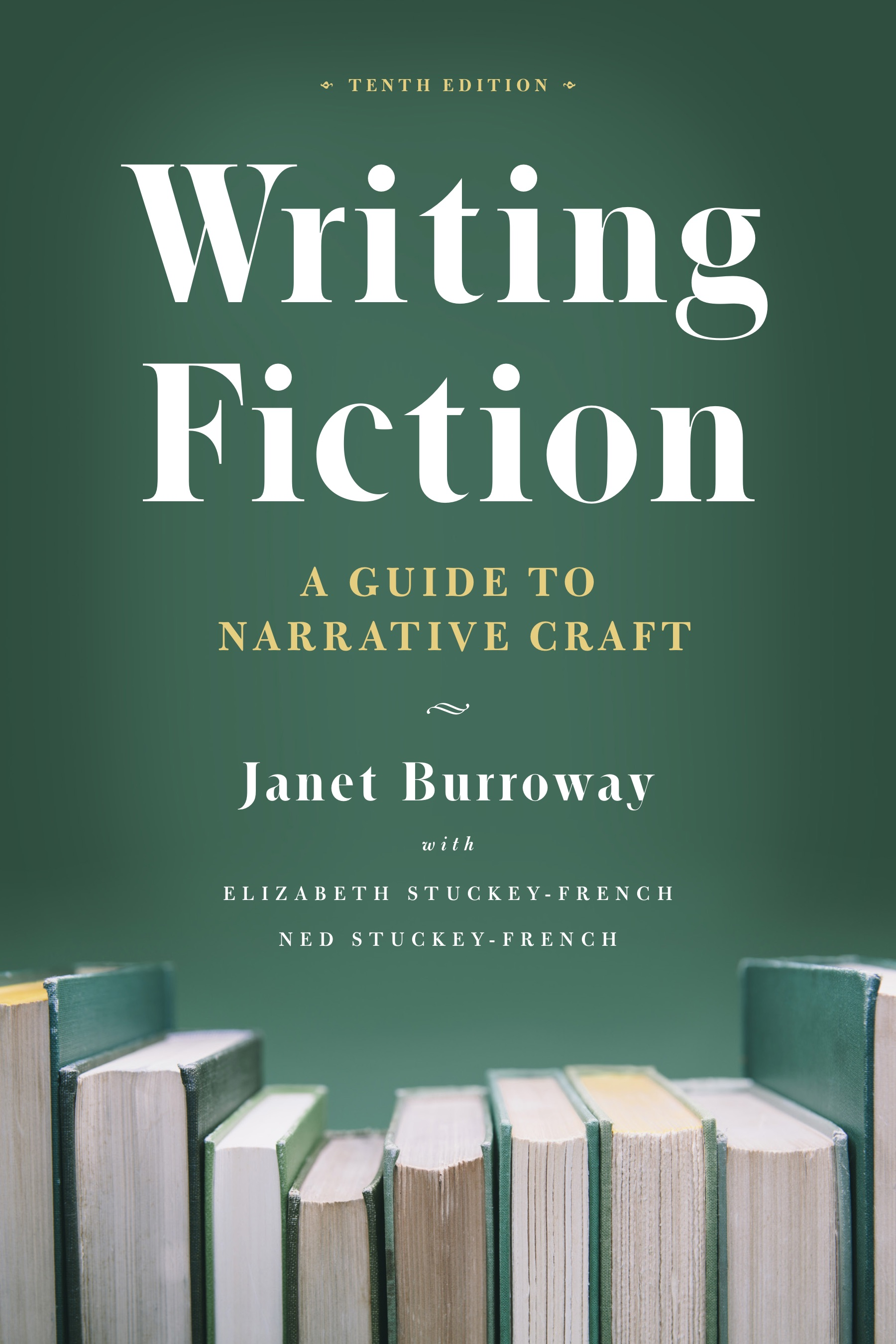 Cover image for Burroway, Writing Fiction Tenth Edition
