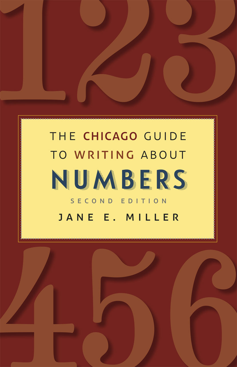Book cover for Jane E. Miller, The Chicago Guide to Writing about Numbers, Second Edition