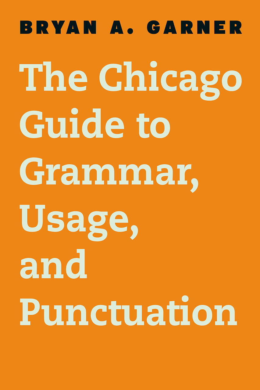 Cover for Bryan A. Garner, The Chicago Guide to Grammar, Usage, and Punctuation